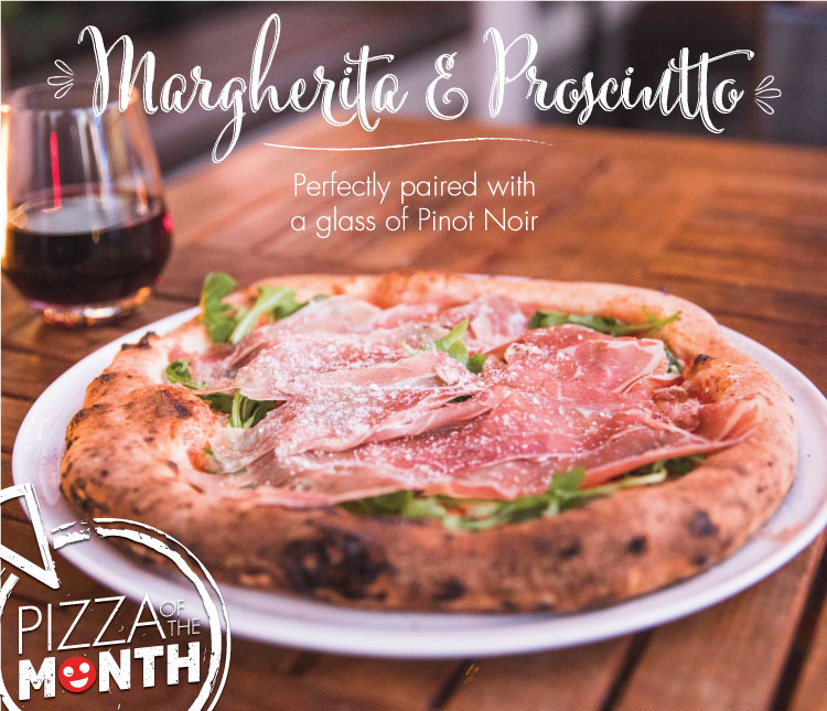 August Pizza of the Month, Margherita & Proscuitto